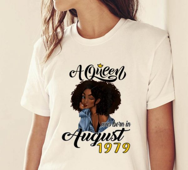 Official A Queen Was Born In August 1979 shirt