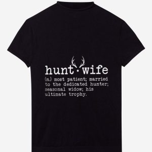 Official Hunt wife Most patient Married to the dedicated hunter shirt
