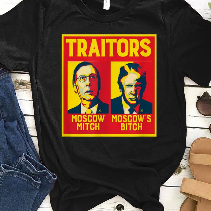 Official Traitors Moscow Mitch Moscow s Bitch McConnell Trump shirt 1 - Official Traitors Moscow Mitch Moscow's Bitch McConnell Trump shirt