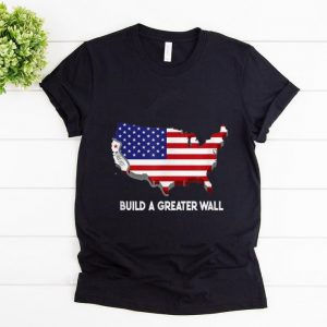 Original Build A Greater Wall American Flag shirt
