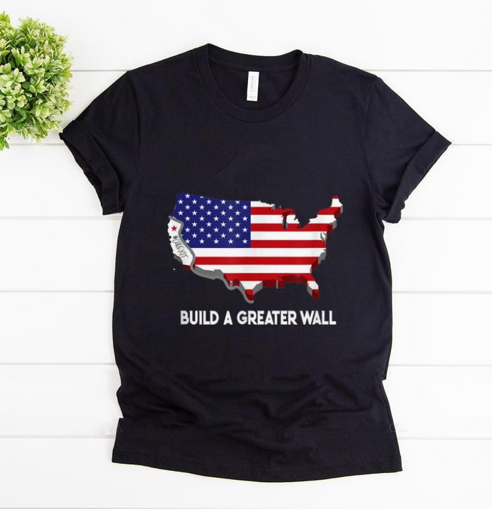 Original Build A Greater Wall American Flag shirt 1 - Original Build A Greater Wall American Flag shirt
