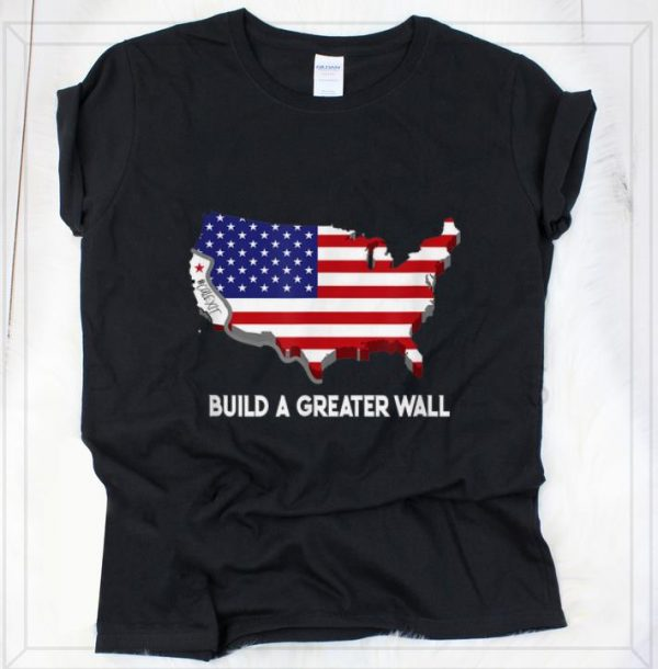 Original Build A Greater Wall American Flag shirt