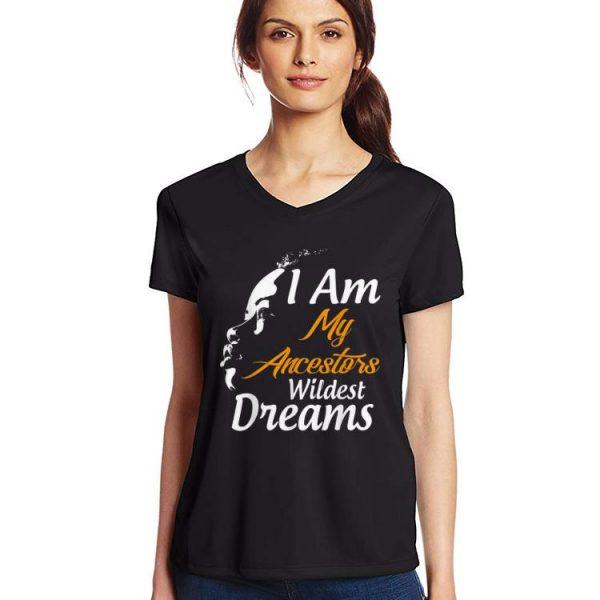 Original I Am My Ancestors Wildest Dreams Black History Month shirt