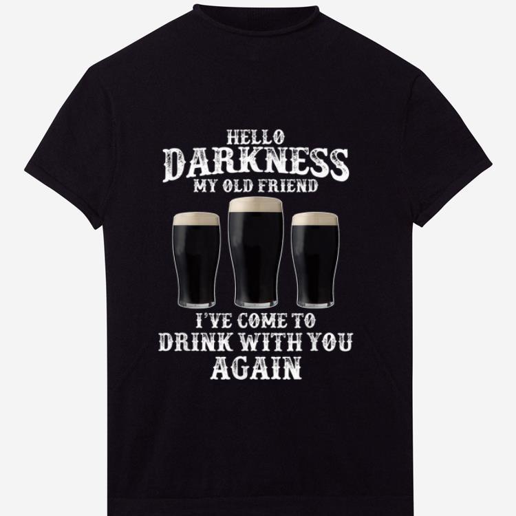 Premium Beer Hello Darkness My Old Friend I ve Come To Drink Again shirt 1 2 - Premium Beer Hello Darkness My Old Friend I've Come To Drink Again shirt