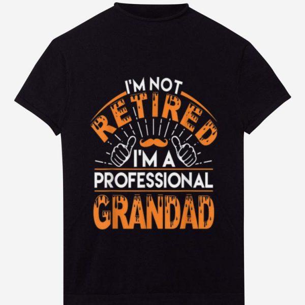 Premium I'm not Retired I'm A Professional Grandad shirt