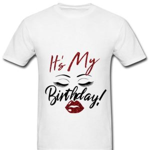 Premium It's My Birthday Eys With Lip Girl shirt