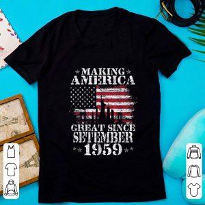 Premium Making America Great Since Setember 1959 shirt