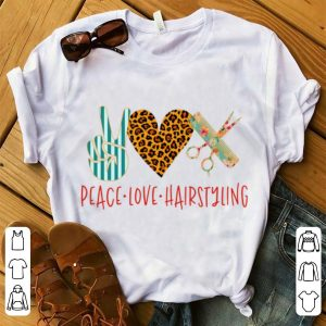 Premium Peace Love Hair Styling shirt