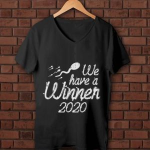 Premium Sperm We Have A Winner 2020 shirt