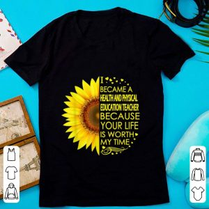 Premium Sunflower I Became Health And Physical Education Teacher shirt