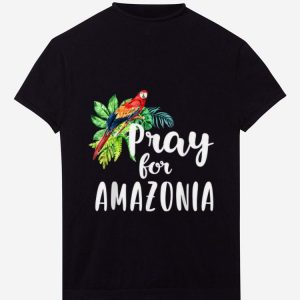 Pretty Pray For Amazonia Save The Amazon Rainforest shirt
