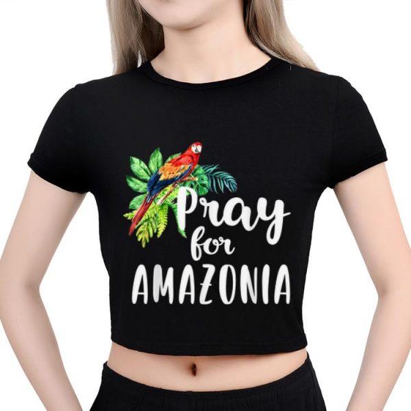 Pretty Pray For Amazonia Save The Amazon Rainforest shirt