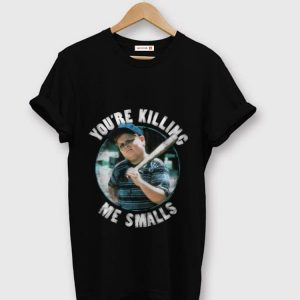 Pretty The Sandlot You're Killing Me Smalls shirt