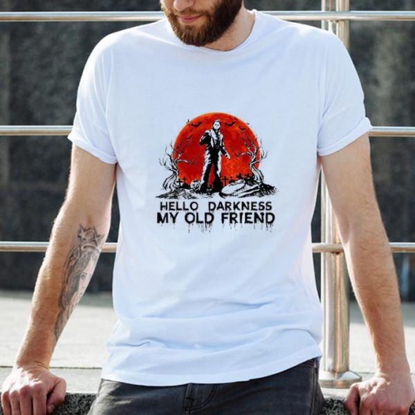 Pretty michael myers hello darkness my old friend shirt