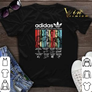Signatures adidas all day i dream about Fast And Furious shirt