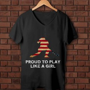 Top Proud To Play Like A Girl American Flag shirt