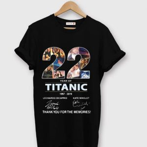 Awesome 22 Years Of Titanic 1997-2019 Thank You For The Memories shirt