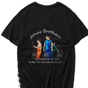 Awesome Comeback To Me Baby I'll Comeback To You Jonas Brothers Signature shirt