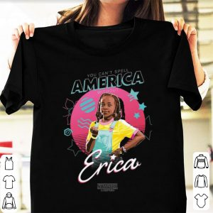 Awesome Erica You Can't Spell America Without Stranger Things 3 shirt