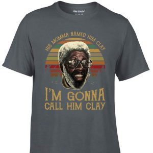 Awesome His Momma Named Him Clay I'm Gonna Call Him Clay Sunset shirt