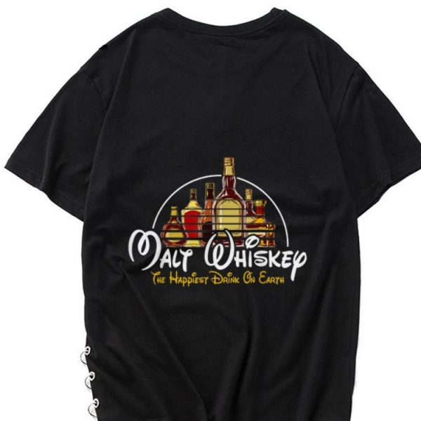 Awesome Malt Whiskey The Happiest Drink On Earth shirt