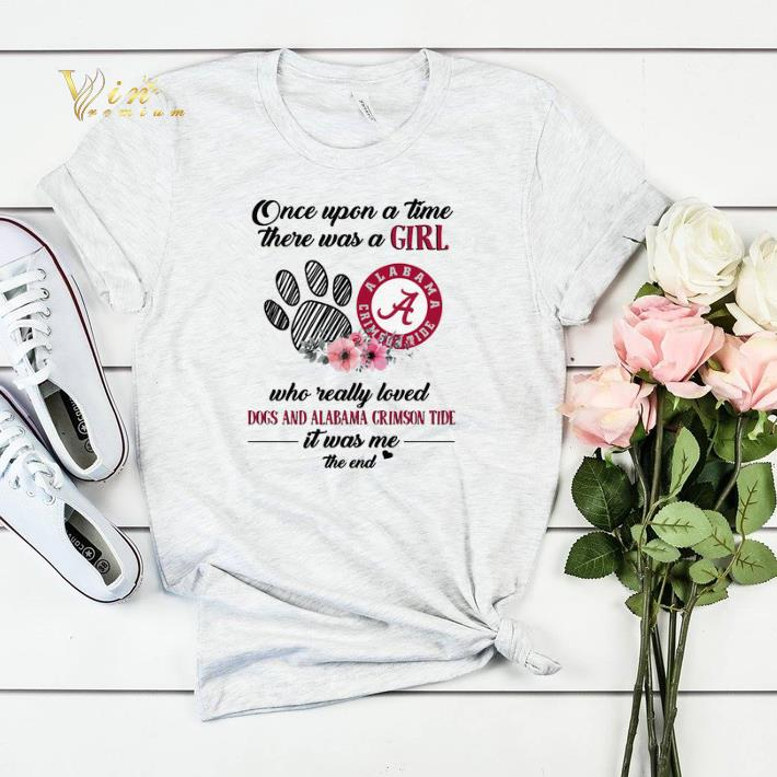 new product 54ffd 2ef5e Dogs and Alabama Crimson Tide Once upon a time there was a girl shirt