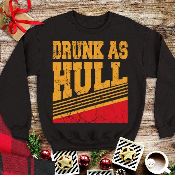 Drunk As Hull shirt
