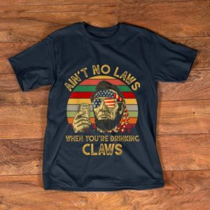 Funny Vintage Ain't No Laws When You're Drinking Claws Funny shirt
