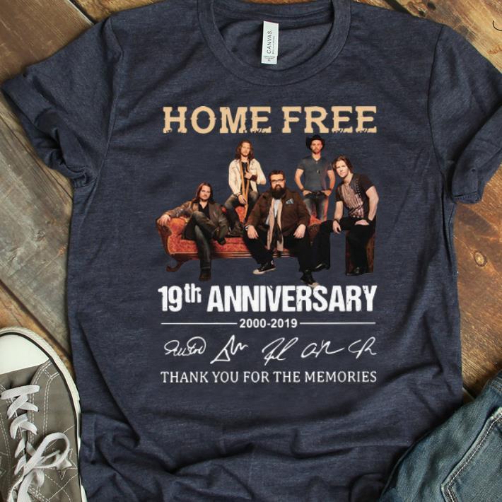 Hot 19th Anniversary 2000 2019 Signatures Home Free shirt 1 - Hot 19th Anniversary 2000-2019 Signatures Home Free shirt