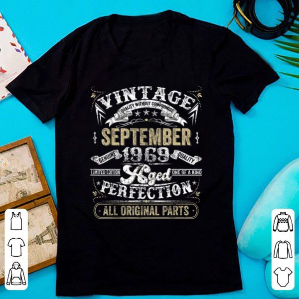 Hot Classic 50th Birthday Vintage September 1969 Perfection shirt