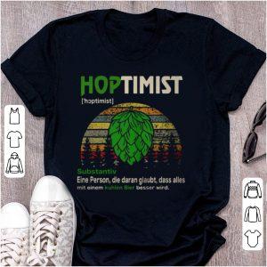 Hot Hoptimist Substantiv Eine Person Die Daran Glaubt Dass Alles Mit Vintage shirt