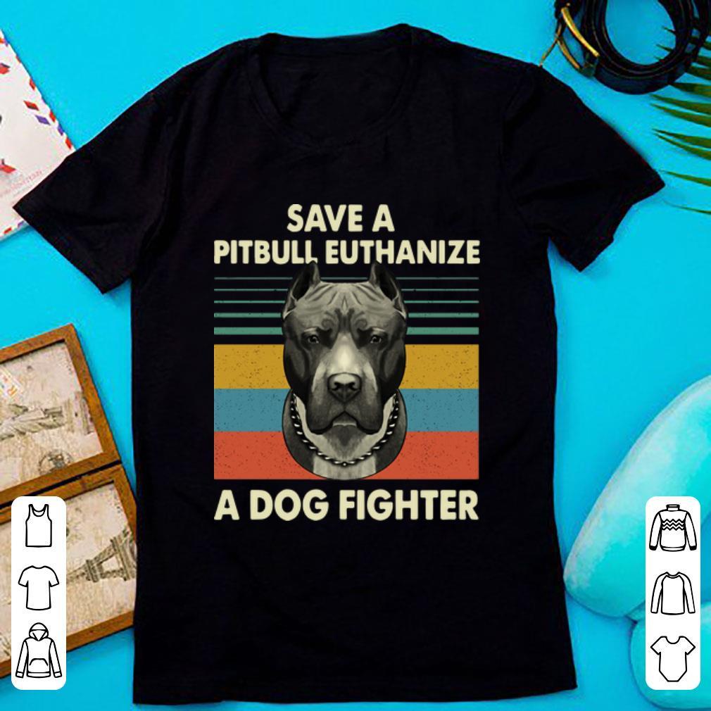 Hot Vintage Save A Pitbull Euthanize A Dog Fighter shirt 1 - Hot Vintage Save A Pitbull Euthanize A Dog Fighter shirt