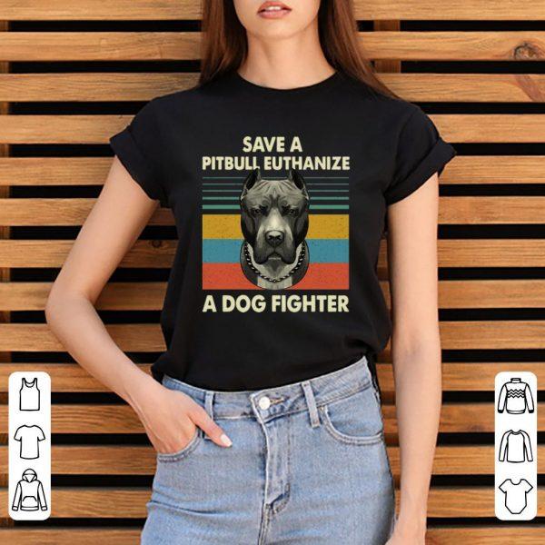 Hot Vintage Save A Pitbull Euthanize A Dog Fighter shirt