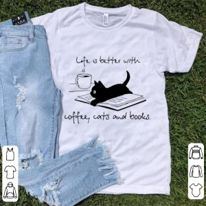 Nice Life Is Better With Coffee Cats And Books Black Cat shirt