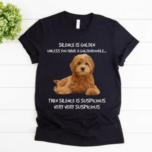 Nice Silence Is Golden Unless You Have A Goldendoodle shirt