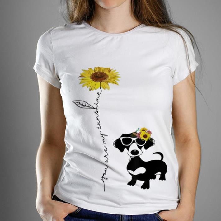 Nice You Are My Sunshine Sunflower Dachshund shirt 1 - Nice You Are My Sunshine Sunflower Dachshund shirt
