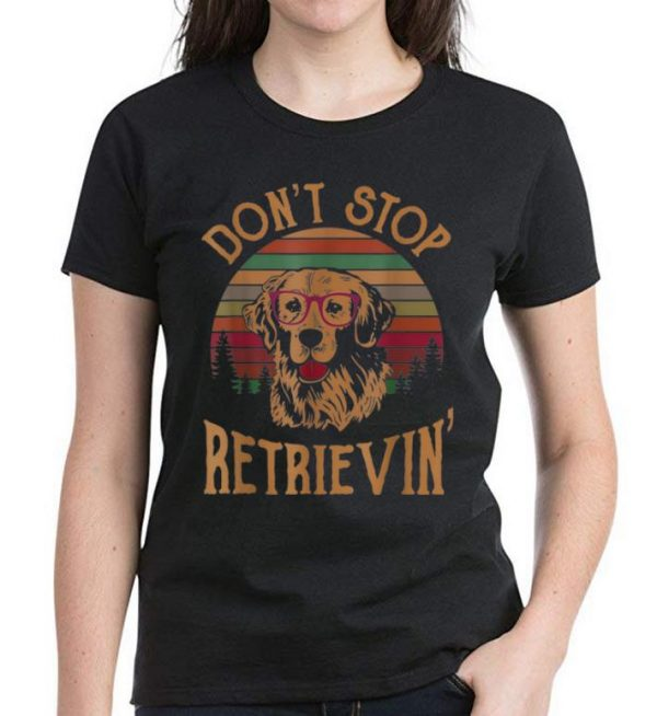 Official Golden Don't Stop Retrievin Vintage shirt
