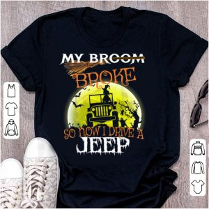 Official My Broom Broke So Now I Drive A Jeep Halloween shirt