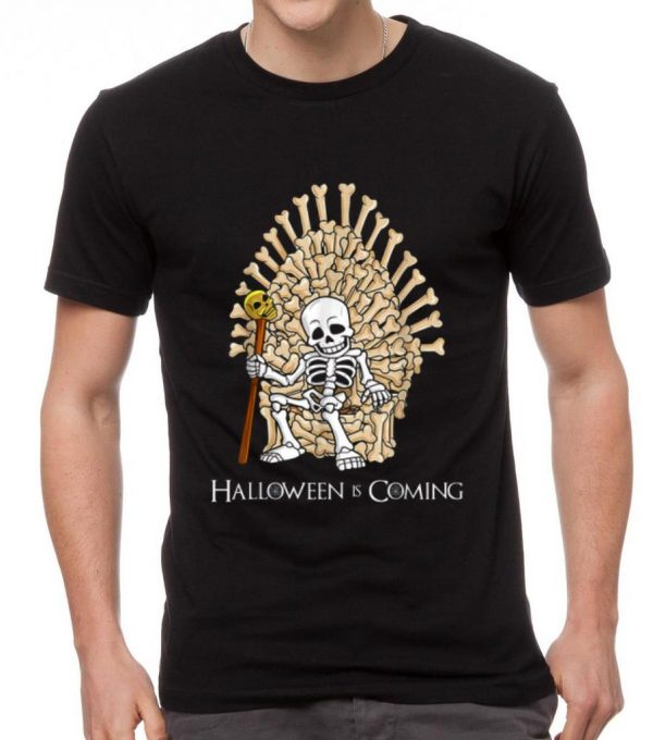 Official Skeleton Bones Throne Funny Halloween Is Coming shirt