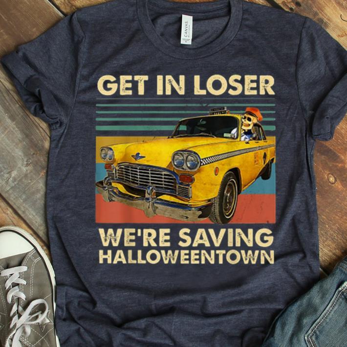 Official Skull Car Get in loser we re saving Halloweentown vintage shirt 1 - Official Skull Car Get in loser we're saving Halloweentown vintage shirt