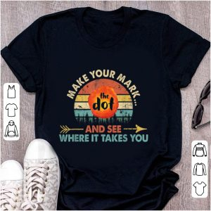 Official The Dot Make Your Mark And See Where It Takes You Sunset shirt