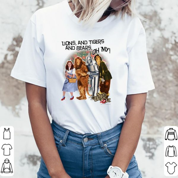 Official The Wizard Of Oz Lions And Tigers And Bears shirt