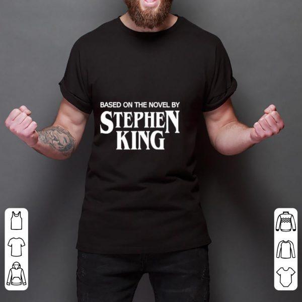 Original Based on the Novel by Stephen King shirt