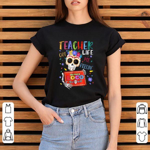 Original Teacher Life Got Me Feelin Un Poco Loco Skeleton shirt