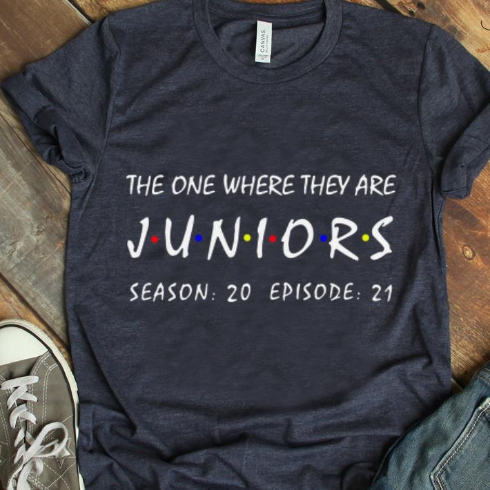 Original The One Where They Are Juniors Season 20 Episode 21 shirt 1 - Original The One Where They Are Juniors Season 20 Episode 21 shirt
