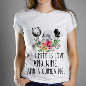 Premium All i Need Is Love And Wine And A Guinea Pig Flower shirt