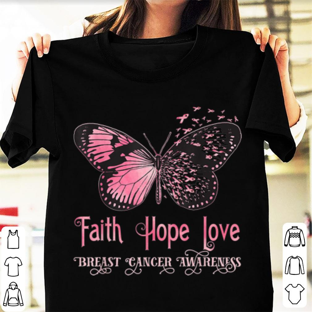 Premium Faith Hope Love Pink Butterfly Breast Cancer Awareness shirt 1 - Premium Faith Hope Love Pink Butterfly Breast Cancer Awareness shirt