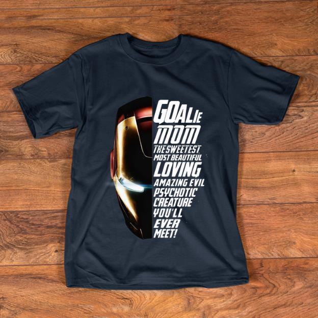 Premium Goalie Mom The Sweetest Most Beautiful Loving Amazing Iron Man shirt 1 - Premium Goalie Mom The Sweetest Most Beautiful Loving Amazing Iron Man shirt