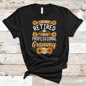 Premium I'm Not Retired I'm A Professional Grammy Sunflower shirt
