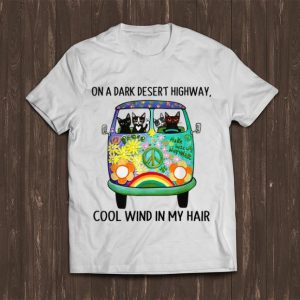 Premium On Dark Highway A Desert Cat Cool Wind In My Hair shirt